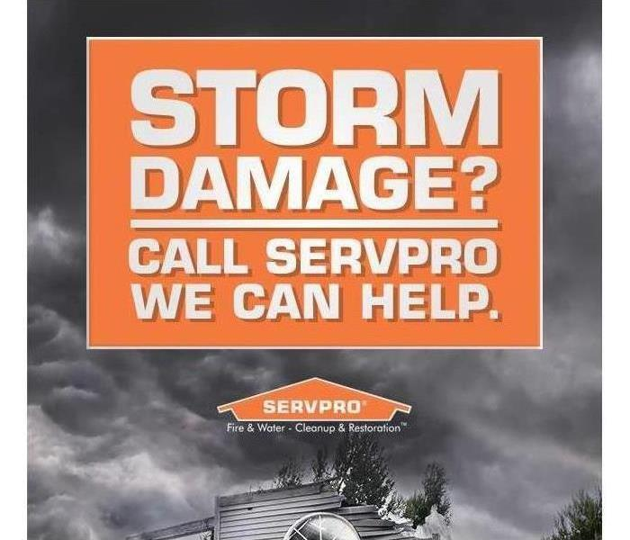 """Storm damage? Call SERVPRO, we can help"""
